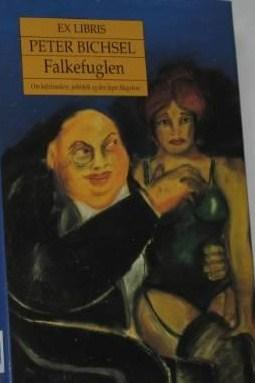 """""""Falkefuglen - om kafedrankere, politifolk og den fagre Magelone"""" av Peter Bichsel"""