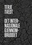 """""""Det internasjonale gjennombruddet - fra ettpartistat til flerkulturell stat"""" av Terje Tvedt"""
