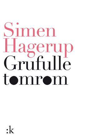 """""""Grufulle tomrom"""" av Simen Hagerup"""