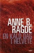 """""""En kald dag i helvete"""" av Anne B. Ragde"""