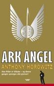 """""""Ark Angel"""" av Anthony Horowitz"""