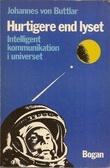 """Hurtigere end lyset - Intelligent kommunikation i universet"" av Johannes von Buttlar"
