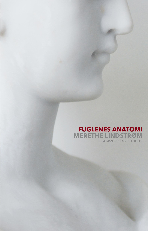 """""""Fuglenes anatomi - roman"""" av Merethe Lindstrøm"""