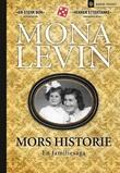 """""""Mors historie - en familiesaga"""" av Mona Levin"""