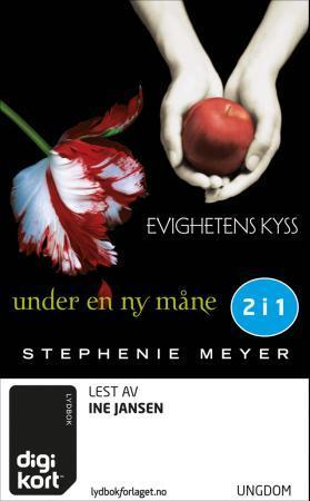 """""""Evighetens kyss ; Under en ny måne"""" av Stephenie Meyer"""