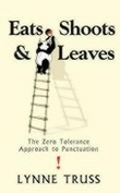 """Eats, shoots and leaves - the zero tolerance approach to punctuation"" av Lynne Truss"