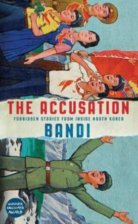 """The accusation - forbidden stories from inside North Korea"" av Bandi"