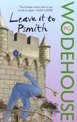 """""""Leave it to Psmith"""" av P.G. Wodehouse"""