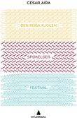 """""""Den rosa kjolen ; Spøkelser ; Festival"""" av César Aira"""