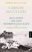 """The ballad of the Sad Cafe"" av Carson McCullers"