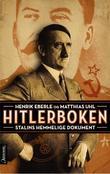 """""""Hitlerboken - det hemmelige dossier, utarbeidet for Josef Vissarionovitsj Stalin"""" av Henrik Eberle"""