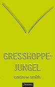 """""""Gresshoppejungel - hele historien"""" av Andrew Smith"""