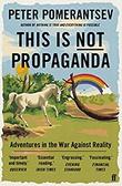 """This Is Not Propaganda - Adventures in the War Against Reality"" av Peter Pomerantsev"