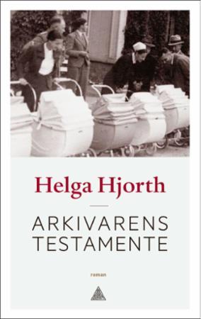 """Arkivarens testamente - roman"" av Helga Hjorth"