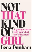 """""""Not that kind of girl - a young woman tells you what she's """"learned"""""""" av Lena Dunham"""
