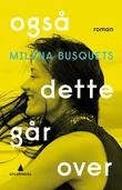 """""""Også dette går over"""" av Milena Busquets"""