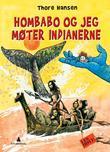 """""""Hombabo og jeg møter indianere"""" av Thore Hansen"""