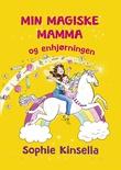 """""""Min magiske mamma og enhjørningen"""" av Sophie Kinsella"""