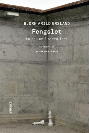 """""""Fengslet - en bok om å sitte inne"""" av Bjørn Arild Ersland"""