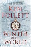 """Winter of the world - the century trilogy book 2"" av Ken Follett"