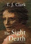"""The Sight of Death An Experiment in Art Writing"" av T. J. Clark"