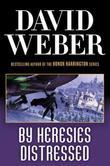 """By Heresies Distressed"" av David Weber"