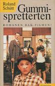"""Gummispretterten"" av Roland Schutt"