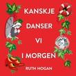 """""""Kanskje danser vi i morgen"""" av Ruth Hogan"""