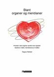 """""""Blant organer og meridianer - hvordan våre organer sender sine signaler"""" av Ragnar Refsdal"""