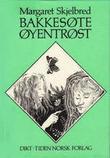 """""""Bakkesøte, øyentrøst"""" av Margaret Skjelbred"""