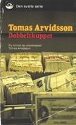 """""""Dobbeltkuppet - en psykologisk thriller"""" av Tomas Arvidsson"""