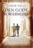 """""""Den gode borgermester - en roman om kjærligheten"""" av Andrew Nicoll"""