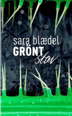 """""""Grønt støv"""" av Sara Blædel"""
