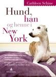 """""""Hund, han og henne i New York"""" av Cathleen Schine"""