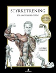 """""""Styrketrening - en anatomisk guide"""" av Frédéric Delavier"""