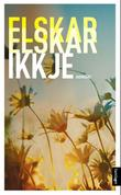 """""""Elskar, elskar ikkje noveller for ungdom"""""""