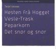 """""""Hesten frå hogget ; Vesle-Trask ; Peparkorn ; Det snør og snør"""" av Tarjei Vesaas"""