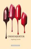 """""""Grisehjerter"""" av Ingeborg Arvola"""