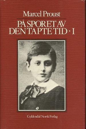 """""""På sporet av den tapte tid. Bd. 1 - veien til Swann 1"""" av Marcel Proust"""