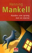 """""""Hunden som sprang mot en stjerne"""" av Henning Mankell"""