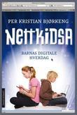 """""""Nettkidsa - barnas digitale hverdag"""" av Per Kristian Bjørkeng"""