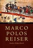 """""""Marco Polos reiser"""" av Marco Polo"""
