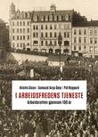 """""""I arbeidsfredens tjeneste - arbeidsretten gjennom 100 år"""" av Kristin Alsos"""