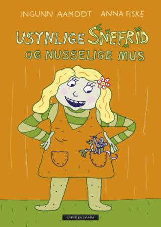 """""""Usynlige Snefrid og Nusselige Mus"""" av Ingunn Aamodt"""