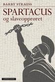 """""""Spartacus og slaveopprøret"""" av Barry Strauss"""