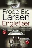 """""""Englefjær - krimroman"""" av Frode Eie Larsen"""