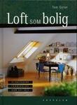 """""""Loft som bolig - planlegging - innredning - gjør det selv"""" av Tom Gyran"""