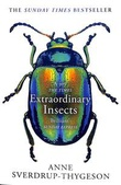 """""""Extraordinary insects - weird, wonderful, indispensable, the ones who run our world"""" av Anne Sverdrup-Thygeson"""