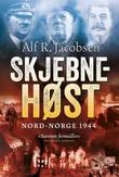 """""""Skjebnehøst - Nord-Norge 1944"""" av Alf R. Jacobsen"""
