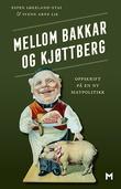 """""""Mellom bakkar og kjøttberg - oppskrift på en ny matpolitikk"""" av Espen Løkeland-Stai"""